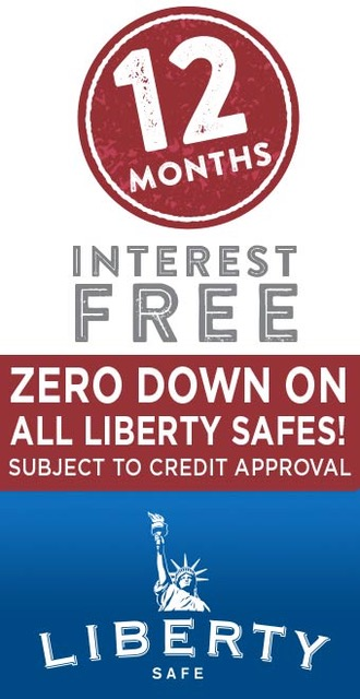 Right Now Liberty Safes is offering 12 Months Intrest Free and Zero down on all Liberty Safes. Offer is subject to credit approval.