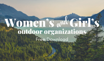 Women's Outdoor Organizations Free Download of women's and girl's outdoor organizaitons to help empower women and girls and get them outdoors!