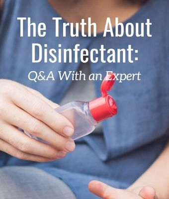 The Truth About Disinfectants Q and A With An Expert feature